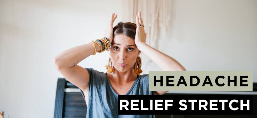 Quick Stretch to Instantly Relieve Your Headaches