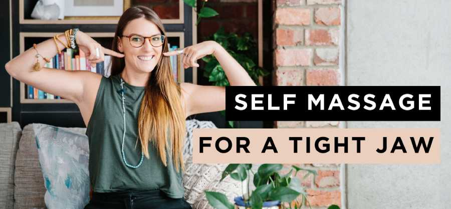How to Self-massage Your Tight and Sore Jaw Muscles